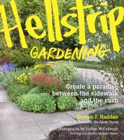 Hellstrip gardening : create a paradise between the sidewalk and the curb