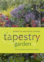 Tapestry Garden : The Art of Weaving Plants and Place