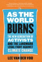 As The World Burns: The New Generation Of Activists And The Landmark Legal Fight Against Climate Change