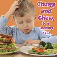 Chomp and Chew, to A Healthy You!
