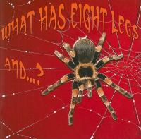 What Has Eight Legs And...?