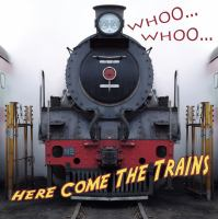 Whooo, Whooo ... Here Come the Trains