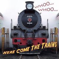 Whooo, Whooo-- Here Come the Trains