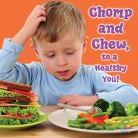 Chomp and Chew, to A Healthy You