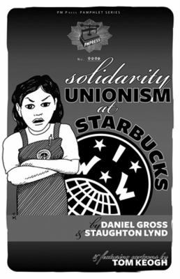 Cover image for Solidarity Unionism at Starbucks