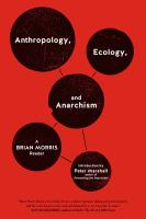 Anthropology, Ecology, and Anarchism