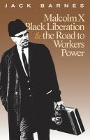 Malcolm X, Black Liberation, & the Road to Workers' Power
