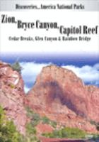 Zion, Bryce Canyon, & Capitol Reef