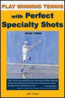 Play Winning Tennis With Perfect Specialty Shots