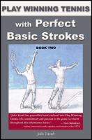 Play Winning Tennis With Perfect Basic Strokes