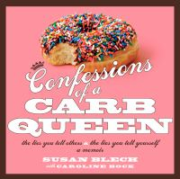 Confessions of A Carb Queen