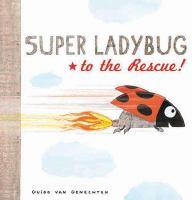 Super Ladybug to the Rescue!