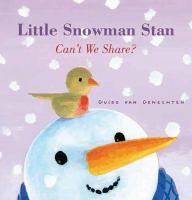 Little Snowman Stan Can't We Share?