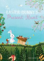 The Easter Bunny's Present Hunt by Mieke Goethals