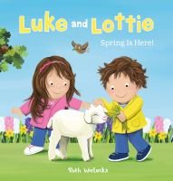 Luke and Lottie. Spring Is Here!.