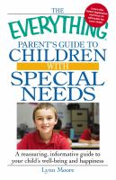 The Everything Parent's Guide to Children With Special Needs