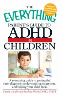 The Everything Parent's Guide to ADHD in Children