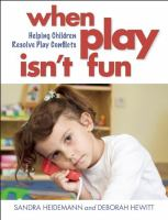 When play isn't fun : helping children resolve play conflicts