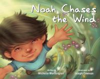 Noah Chases the Wind