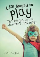 Lisa Murphy on Play