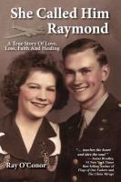 She called him Raymond : a true story of love, loss, faith and healing