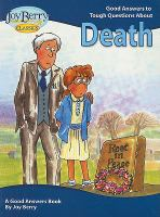 Good Answers to Tough Questions About Death