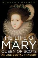 The Life of Mary Queen of Scots