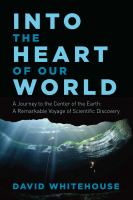 Into the Heart of Our World