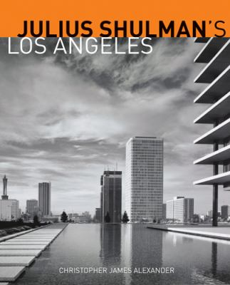 Julius Shulman's Los Angeles