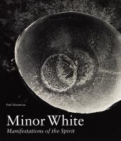 Minor White, Manifestations of the Spirit