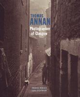 Thomas Annan, Photographer of Glasgow
