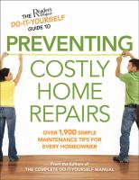 The Reader's Digest Do-it-yourself Guide to Preventing Costly Home Repairs