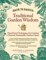 Traditional Garden Wisdom : Time-tested Tips and Techniques for Creating A Natural, Sustainable Outdoor Space
