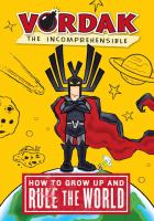 How to Grow up and Rule the World
