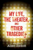 My Life, the Theater, and Other Tragedies