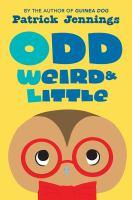 Odd, Weird, & Little