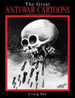 The Great Anti-war Cartoons