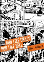 Run Like Crazy, Run Like Hell