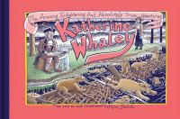 The Amazing, Enlightening and Absolutely True Adventures of Katherine Whaley!