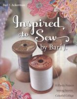 Inspired to Sew by Bari J