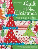Quilt A New Christmas With Piece O' Cake Designs