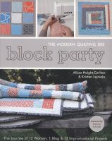 Block Party--the Modern Quilting Bee