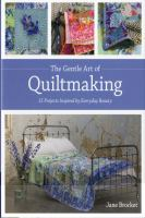 The Gentle Art of Quiltmaking