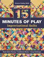 15 Minutes of Play--improvisational Quilts