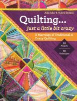 Quilting...just A Little Bit Crazy