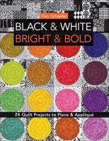 Black & White, Bright & Bold