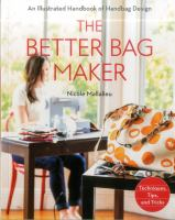 Better Bag Maker: An Illustrated Handbook of Handbag Design