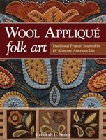Wool Appliqué Folk Art