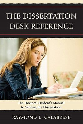 The dissertation desk reference : the doctoral student's manual to writing the dissertation