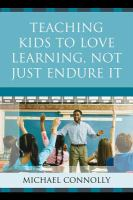Teaching Kids to Love Learning, Not Just Endure It